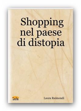 shopping nel paese di distopia